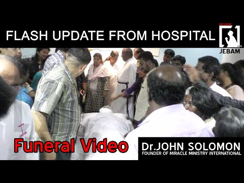 dr.-john-solomon-|-funeral-video-|-flash-update-from-hospital-|-miracle-ministry-|-jebamtv-live