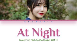 Punch (펀치) - At Night (밤이 되니까) Color Coded Lyrics Video 가사 |HAN|ROM|ENG|