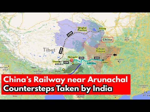 China's Railway Near Arunachal Border - Steps taken by India | International Relations UPSC