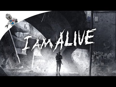 I Am Alive - Post Apocalyptic Fun - and yes, I am Alive! ;D