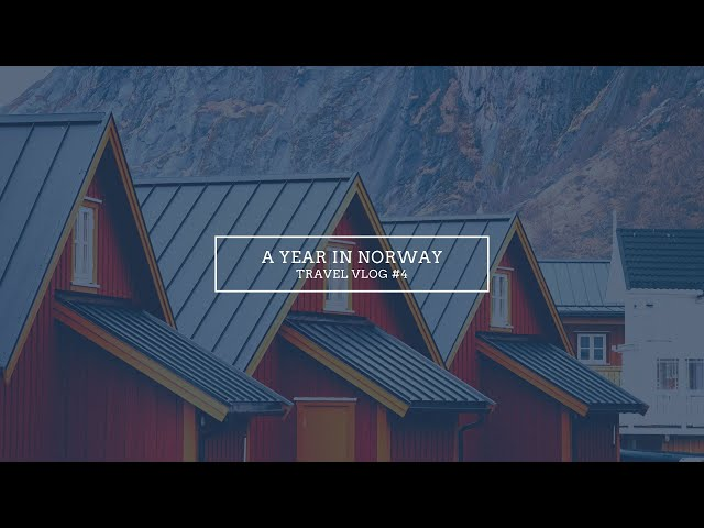 A YEAR ABROAD IN NORWAY I Oslo, Bergen, Trømso & Lofoten Islands 🏂🇳🇴