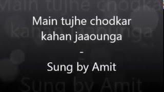 Bye Bye | Main tujhe chod ke kahan jaunga | Cover by Amit Agrawal | Kumar Sanu | Dharmendra