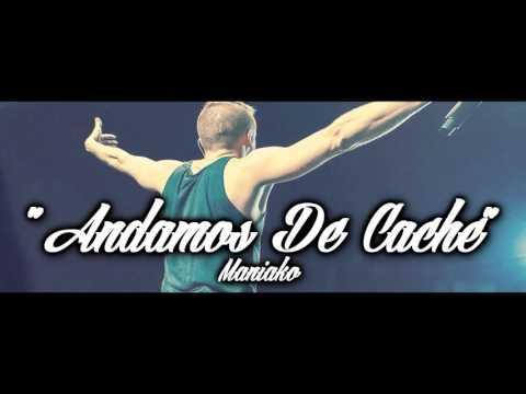 ANDAMOS DE CACHE - MANIAKO