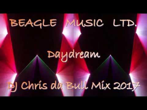 Beagle Music Ltd. - Daydream (DJ Chris da Bull Mix 2017)