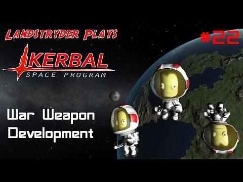 Kerbal Space Program - War Weapon Development