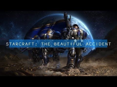 StarCraft: The Beautiful Accident