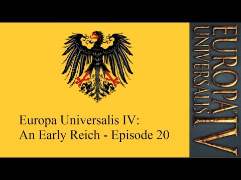 Europa Universalis IV: An Early Reich - Episode 20 [The Dutch]