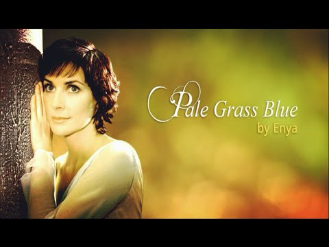 Enya - Pale Grass Blue [Lyrics]