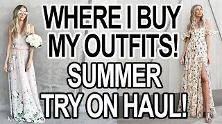 WHERE I BUY MY CLOTHES: SUMMER OUTFITS + TRY ON HAUL!