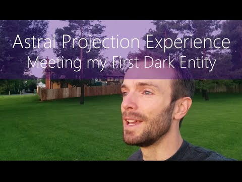 Astral Projection/Out-of-Body Experience - Meeting My First Dark Entity