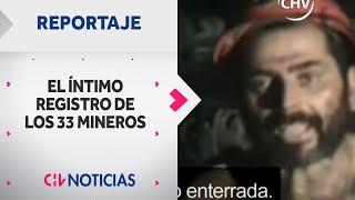 Imágenes inéditas: El íntimo registro de los 33 mineros de San José - CHV NOTICIAS