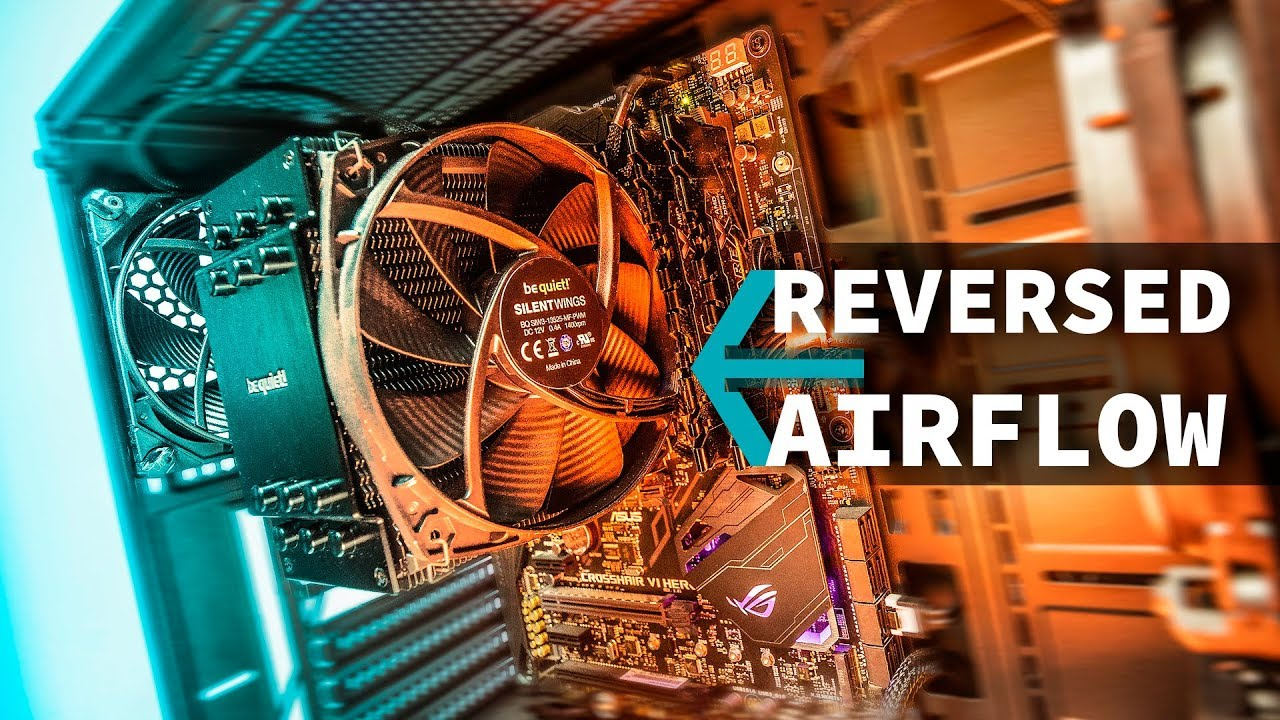what happens if you reverse case airflow?