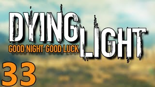 Ugh Children | Dying Light Hard Mode Gameplay Part 33 (Let