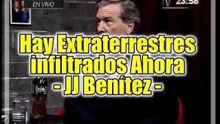 JJ  Benítez - Hay extraterrestres infiltrados ahora