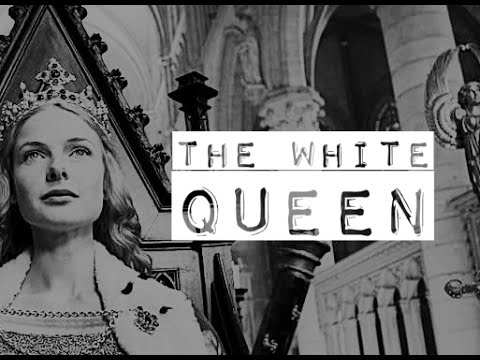 ►THE WHITE QUEEN  Elizabeth Woodville