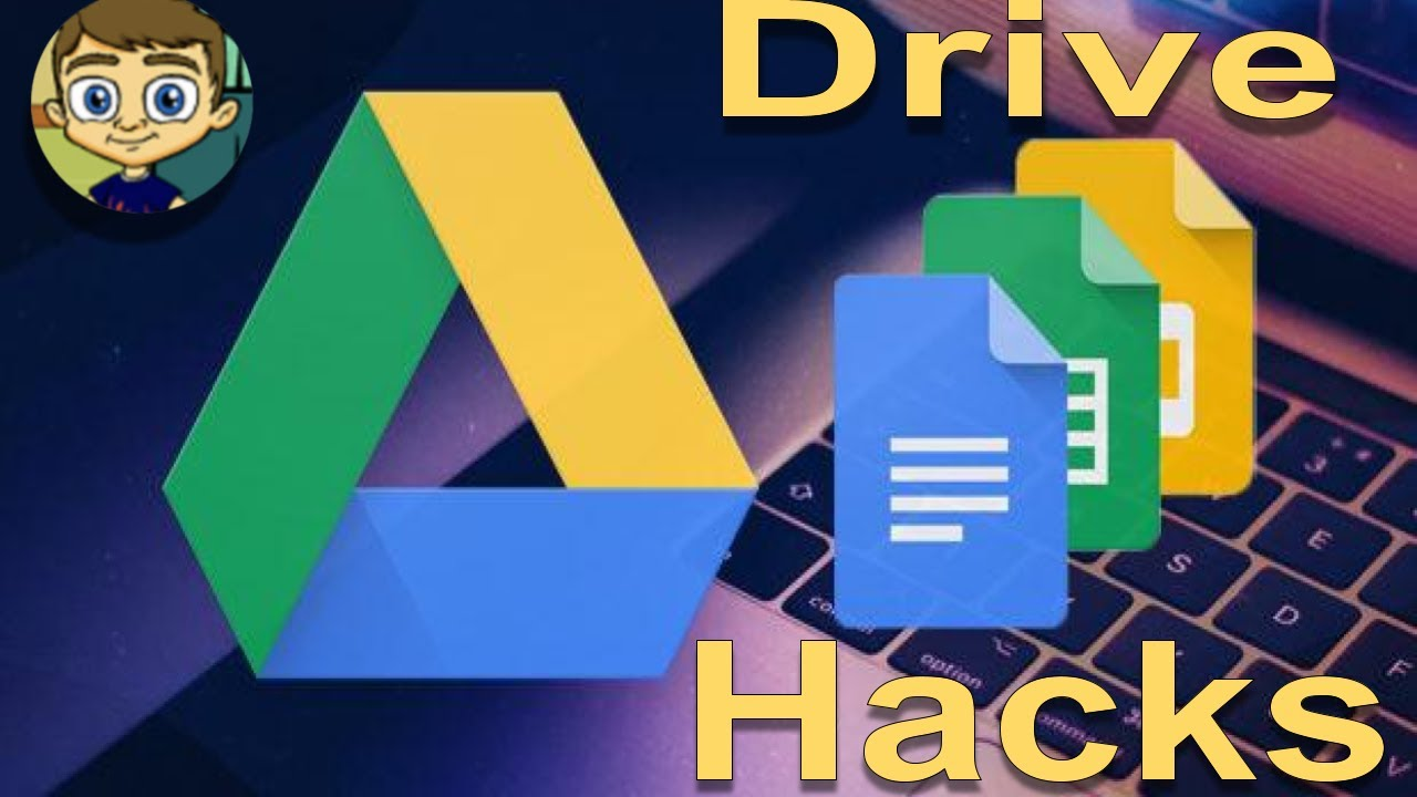 Google Drive Hacks - 2018 Tutorial