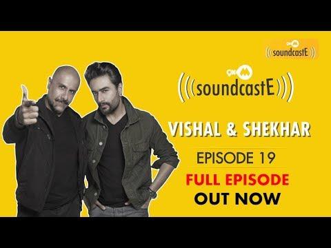 Vishal & Shekhar   9XM SoundcastE - Podcast   Episode 19   Out Now Mp3