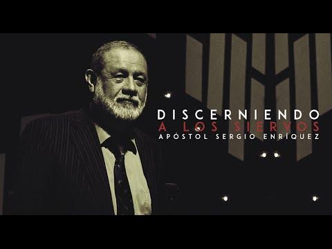 Apóstol Sergio Enríquez Discerniendo A Los Siervos domingo, 26 Julio 2015