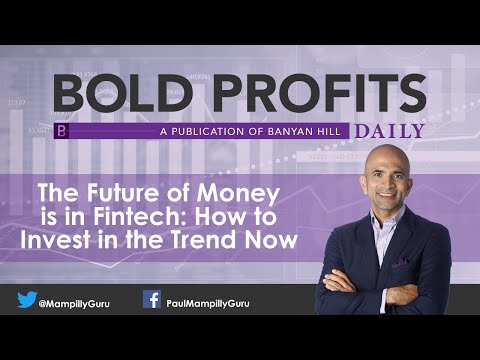 The Future of Money is in Fintech: How to Invest in the Trend Now - Paul Mampilly