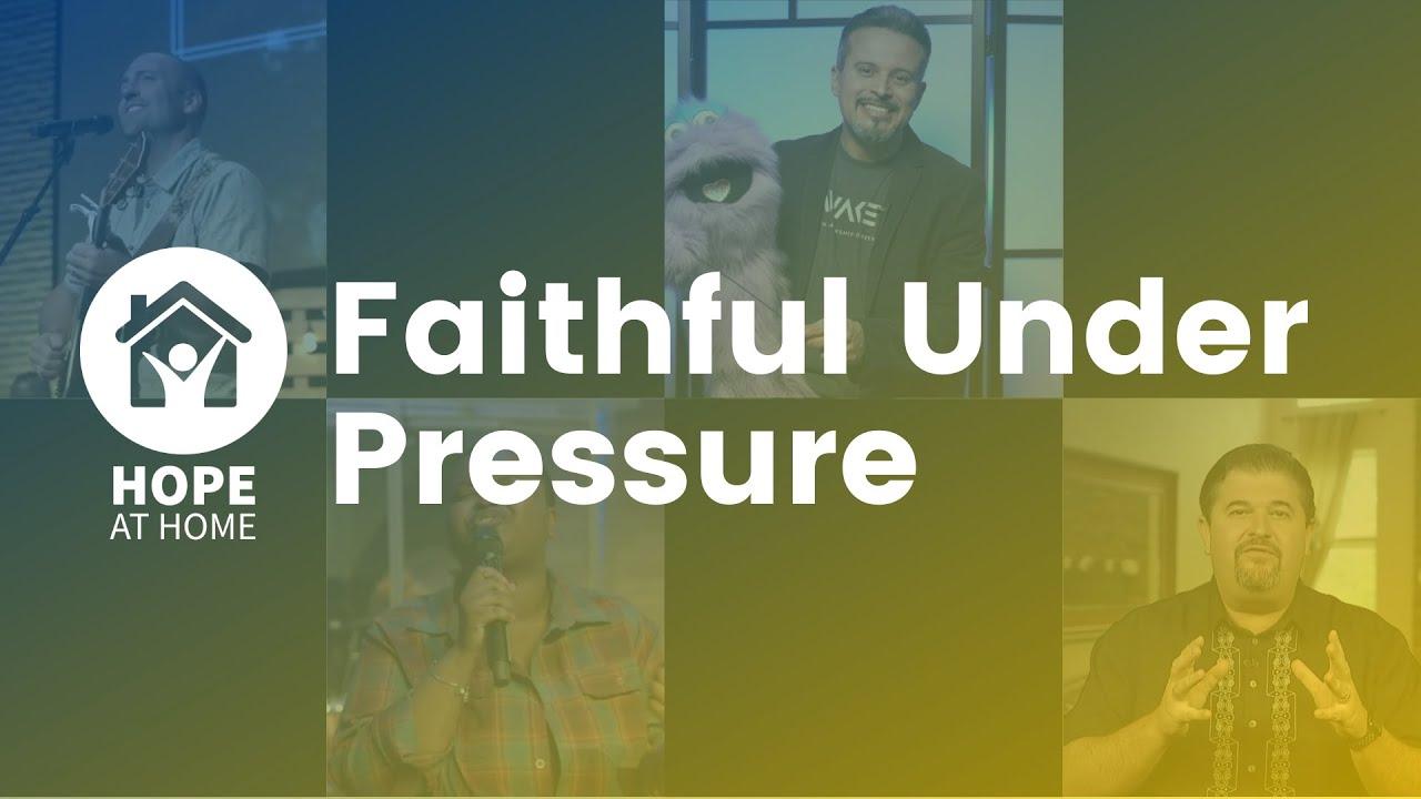 Faithful Under Pressure