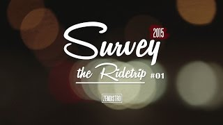 TEAMZEN - Survey the Ridetrip #01