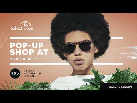 Eclectic Eye Pop-Up Shop At Stock & Belle – October 25, 2019
