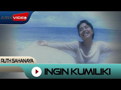 Ruth Sahanaya - Ingin Kumiliki | Official Video