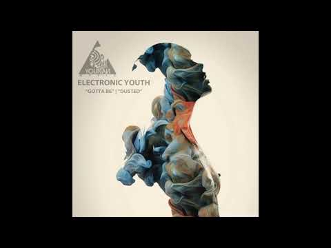 Electronic Youth - Gotta Be - YM144