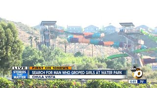 Search for man who groped girl at water park