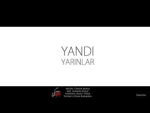 Özgür Akkuş - Yandı Yarınlar (Official Video Klip Teaser)