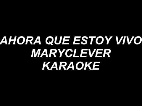 Ahora que estoy vivo - Karaoke