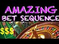 BEST ROULETTE BET SEQUENCE EVER