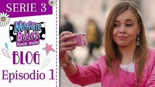 Maggie & Bianca Fashion Friends | Serie 3 – Il momento e il post più GO.ZY.! [ Ep. 1 ]