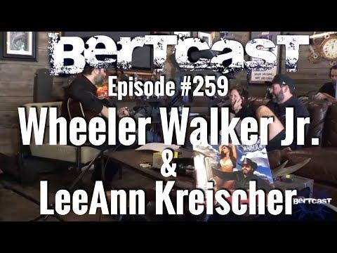 Bertcast # 259 - Wheeler Walker Jr, LeeAnn Kreischer & ME