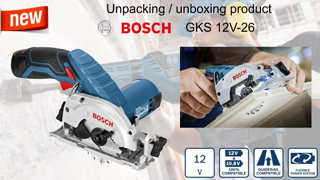 unpacking unboxing cordless circular saw bosch gks 12v 26 06016a1005 youtube. Black Bedroom Furniture Sets. Home Design Ideas