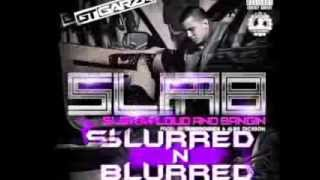 GT Garza - SLAB (Slow Loud And Bangin)SCREWED AND CHOPPED VERSION