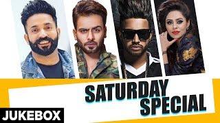 Saturday Special ( Jukebox) | Kulwinder Billa | Mankirt Aulakh | Dilpreet Dhillon | Sukh E