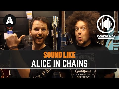 Sound Like Alice In Chains - Without Busting The Bank