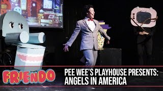 Pee Wee's Playhouse Presents: Angels in America!