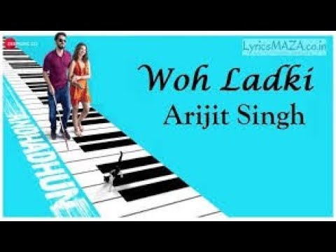 Wo Ladki /Arijit Singh / Romantic Love Song