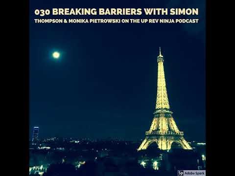 030: Breaking Barriers with Simon Thompson & Monika Pietrowski