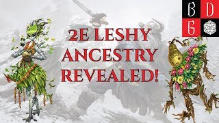 2e Leshy Ancestry REVEALED! PLANT PCS ARE A GO!