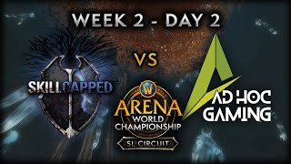 Skill Capped vs Ad Hoc Gaming​ | Week 2 Day 2 | AWC SL Circuit
