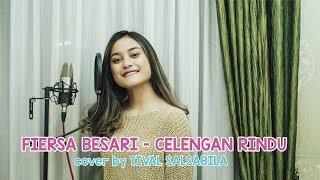 Gambar cover FIERSA BESARI - CELENGAN RINDU ( cover by TIVAL SALSABILA )