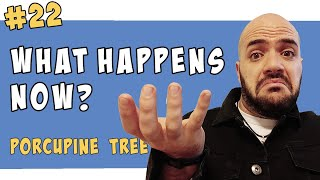'What Happens Now?' by Porcupine Tree EXPLAINED
