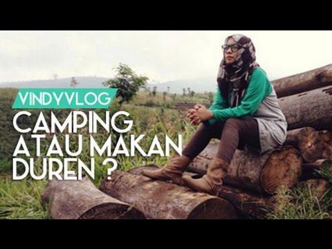 Enakan Camping Atau Makan Duren?   VindyVlog