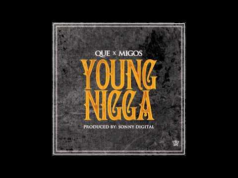 Que - Young Nigga feat. Migos (Prod. By Sonny Digital)