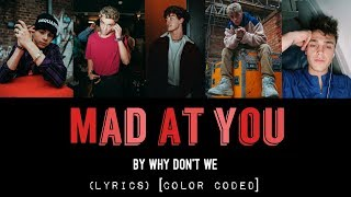 Mad At You - Why Don't We (LYRICS) [Color Coded]