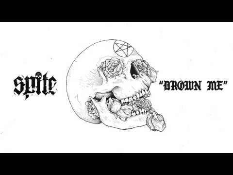 Spite - Drown Me