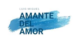 Amante Del Amor - Luis Miguel (Karaoke)